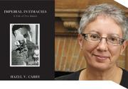 Hazel Carby, author of Imperial Intimacies